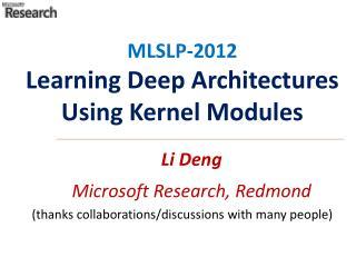 Li Deng Microsoft Research, Redmond