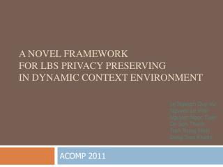 A N ovel Framework for LBS Privacy Preserving in Dynamic Context Environment