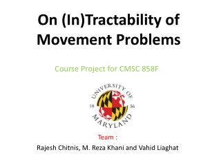 On (In)Tractability of Movement Problems