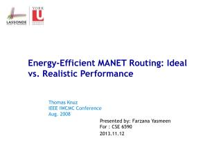 Energy-Efficient MANET Routing: Ideal vs. Realistic Performance