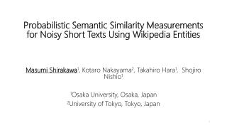 Probabilistic Semantic  Similarity Measurements for Noisy  Short  Texts Using  Wikipedia Entities