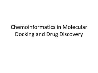 Chemoinformatics  in Molecular Docking and Drug Discovery