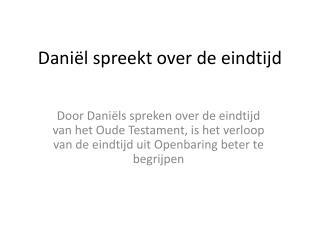 Dani�l spreekt over de eindtijd
