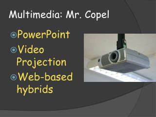Multimedia: Mr.  Copel