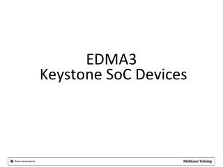 EDMA3  Keystone  SoC  Devices