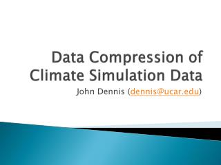 Data Compression of Climate Simulation Data