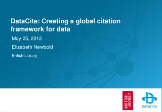 DataCite : Creating a global citation framework for data