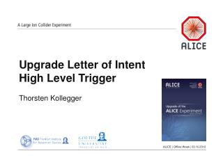 Upgrade Letter of Intent High Level Trigger Thorsten Kollegger