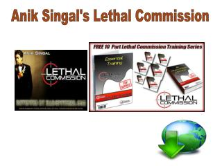 Anik Singal's Lethal Commission