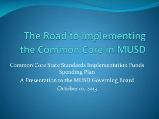 The Road to Implementing the Common Core in MUSD
