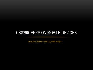 CSS290 : Apps on Mobile Devices