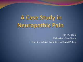 A Case Study in Neuropathic Pain