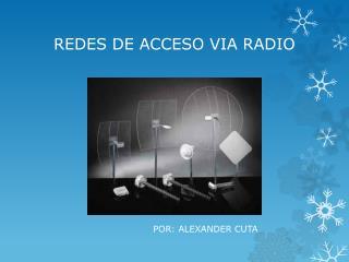 REDES DE ACCESO VIA RADIO