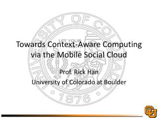 Towards Context-Aware Computing via the Mobile Social Cloud