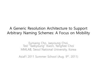 A Generic Resolution Architecture to Support Arbitrary Naming Schemes: A Focus on Mobility