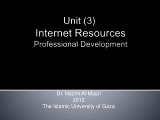 Unit (3) Internet Resources  Professional Development