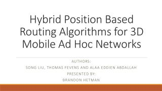 Hybrid Position Based Routing Algorithms for 3D Mobile Ad Hoc Networks