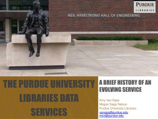 The Purdue University Libraries Data  Services
