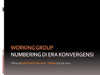 Working group Numbering di era konvergensi