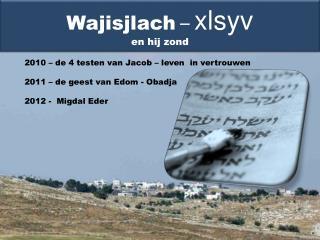 2010 – de 4 testen van Jacob – leven  in vertrouwen 2011 – de geest van  Edom  - Obadja
