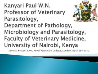 Seminar Presentation, Royal Veterinary College, London , April 25 th  2012