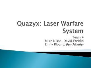 Quazyx : Laser Warfare System