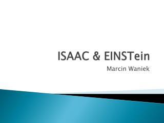 ISAAC &  EINSTein