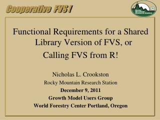 Functional Requirements for a Shared Library Version of FVS, or  Calling FVS from R!