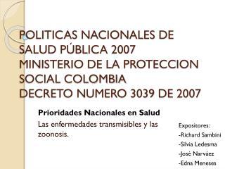 Prioridades Nacionales en  Salud Las enfermedades transmisibles y las zoonosis.