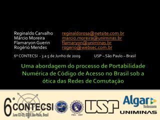 Reginaldo Carvalho reginaldorosa@netsite.br Márcio Moreira marcio.moreira@uniminas.br