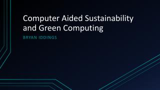 Computer Aided Sustainability and Green Computing