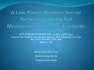 A Low Power Wireless Sensor Network for Gully Pot Monitoring in Urban Catchments