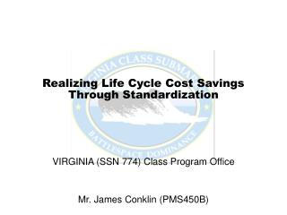 Realizing Life Cycle Cost Savings  Through Standardization