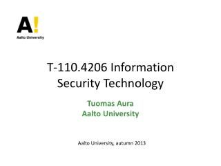 T-110.4206  Information S ecurity Technology