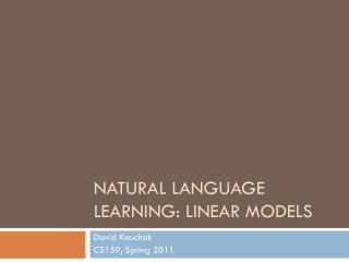 Natural Language Learning: Linear models