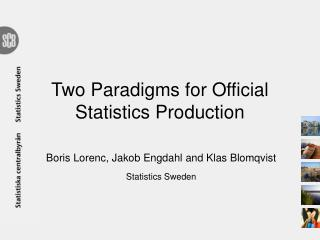 Two Paradigms for Official Statistics Production