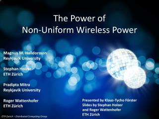 The Power of  Non-Uniform Wireless Power