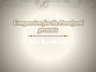 Compassion for the Paralyzed presents