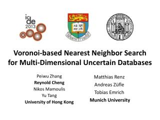 Voronoi-based Nearest Neighbor Search for Multi-Dimensional Uncertain Databases