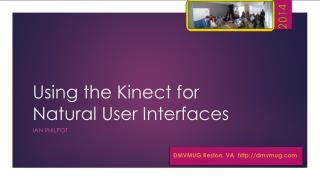 Using the Kinect for Natural User Interfaces