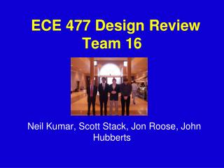ECE 477 Design Review Team 16