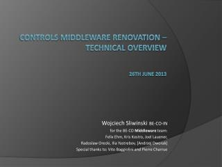 Controls  Middleware  renovation  – technical overview 26th June  201 3