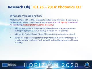 Research  Obj.:  ICT 26 – 2014:  Photonics  KET