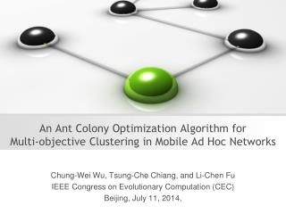 An Ant Colony Optimization Algorithm for  Multi-objective Clustering  in Mobile Ad Hoc Networks