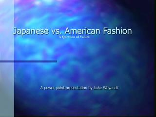 Japanese vs. American Fashion