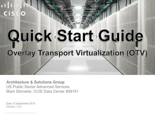 Quick Start Guide Overlay Transport Virtualization (OTV)