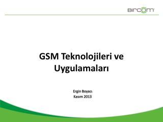 GSM Teknolojileri ve Uygulamaları