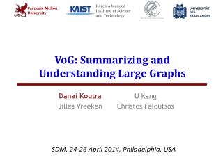 VoG : Summarizing and Understanding Large Graphs