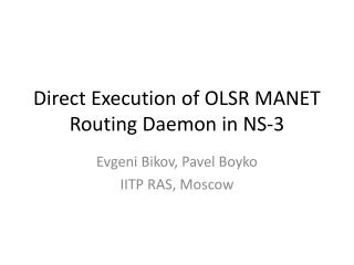 Direct Execution of OLSR MANET Routing Daemon in NS-3