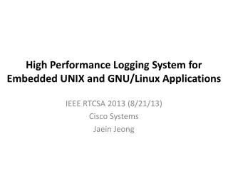 High Performance Logging System for Embedded UNIX and GNU/Linux Applications